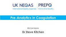 UK NEQAS Pre-Analytics in Coagulation Webinar Recording